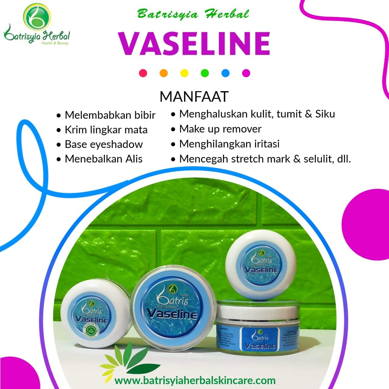 Vaseline Petroleum Jelly Batrisyia Herbal